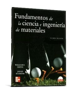 Fundamentos de la Ciencia e Ingenieria de Materiales, 4ta Edición   William F. Smith & Javad Hashemi