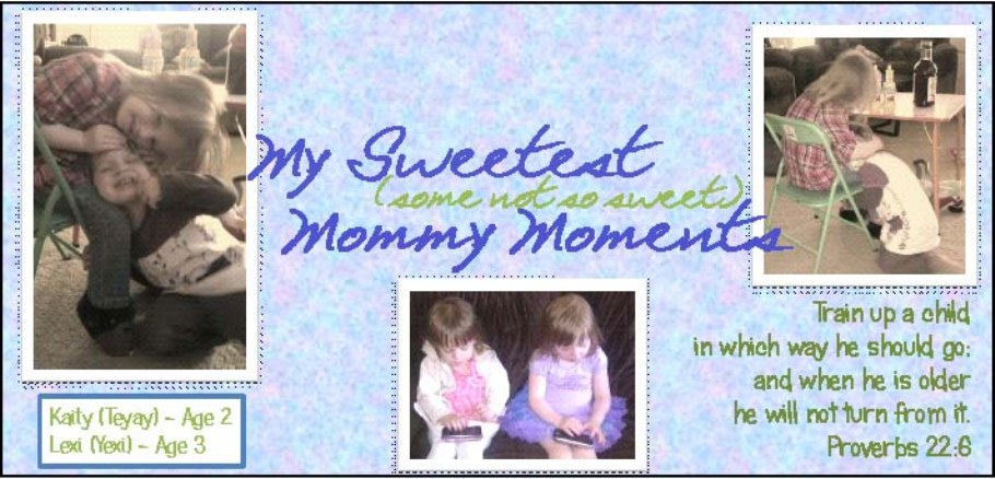 My Sweetest Mommy Moments