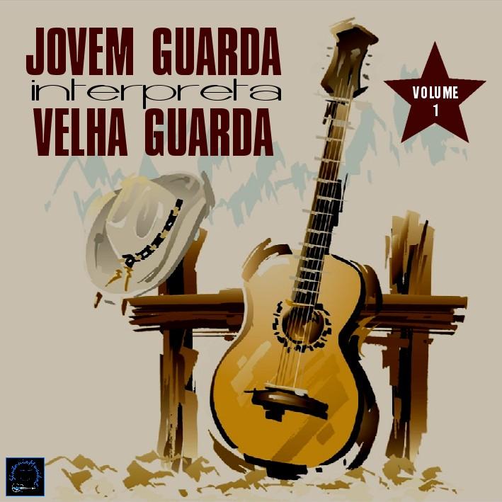 Baixar Jovem Guarda interpreta Velha Guarda Vol.1 (2015) Vol