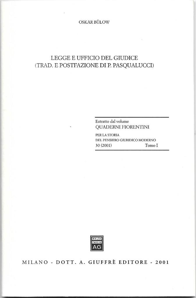 OSKAR  BÜLOW : LEGGE E UFFICIO DEL GIUDICE (TRAD. E POSTFAZIONE)  DI P. PASQUALUCCI)