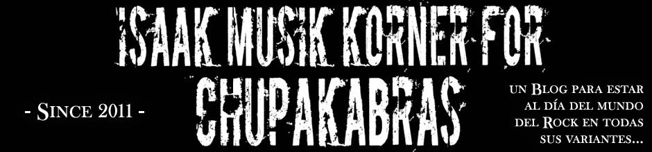IsaaK musiK Korner for chupaKabras