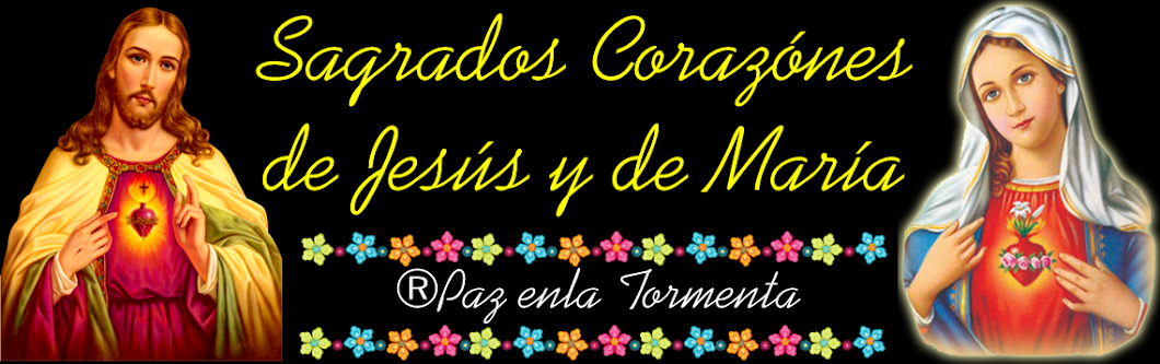 ® SAGRADOS CORAZONES DE JESÚS Y MARÍA  ®