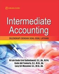 Intermediate Accounting; Dilengkapi dengan Soal-soal Latihan