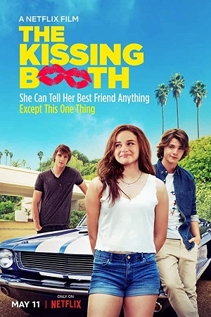The Kissing Booth (2018) Full Movie Dual Audio [Hindi+English] Complete Download 480p [367MB] | 720p [848MB] | 1080p [2GB]