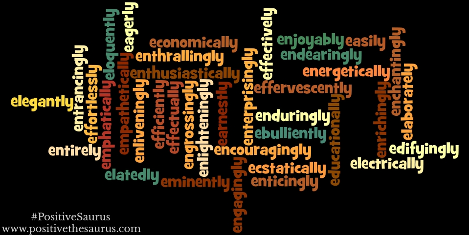 positive adverbs that start with e