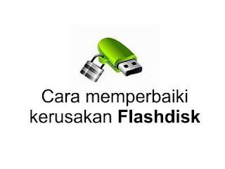 cara memperbaiki kerusakan flashdisk