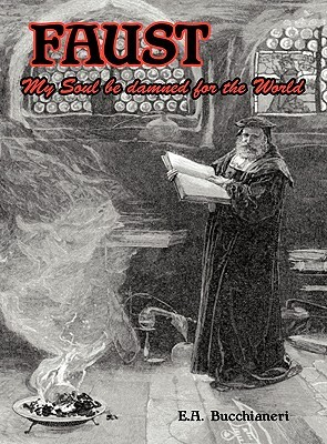FAUST: My Soul be Damned for the World Vol 1