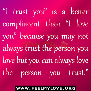 """I trust you"" is a better compliment"