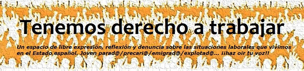 Tenemos derecho a trabajar