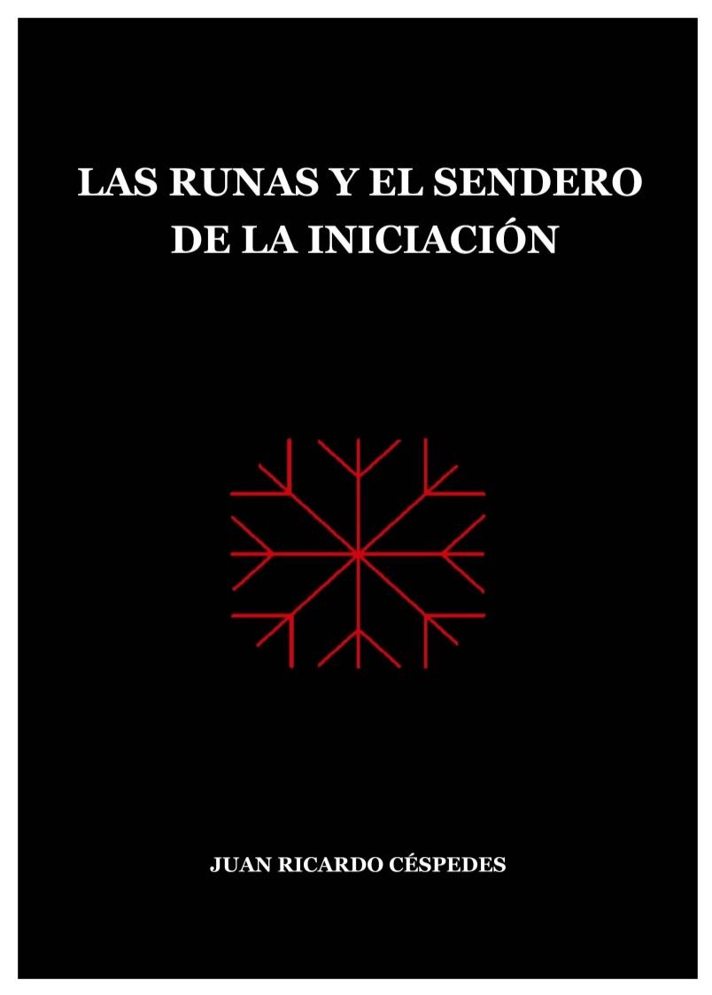 LAS RUNAS Y EL SENDERO DE LA INICIACIÓN_JUAN RICARDO CÉSPEDES