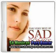 musicas+para+baixar CD The Very Best of Sad Songs (2011)