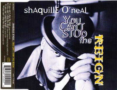 Shaquille O'Neal – You Can't Stop The Reign (CDS) (1996) (320 kbps)