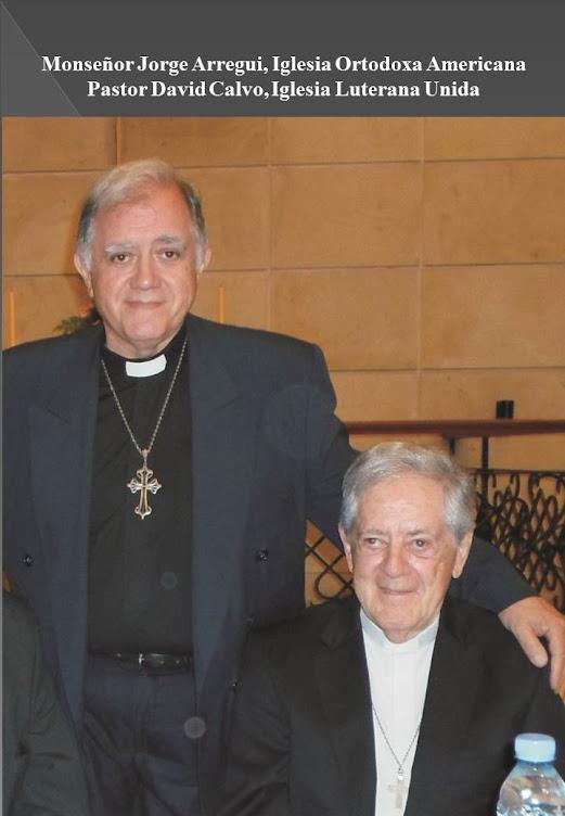 +Monseñor Jorge Arregui, Iglesia Ortodoxa Americana +Pastor David Calvo, Iglesia Luterana Unida