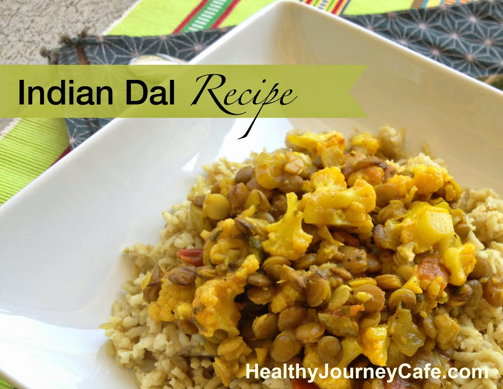 Indian Dal Recipe ~ Healthy Journey Cafe