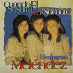 Hermanas Meléndez-Cuando Él Susurra Tu Nombre-