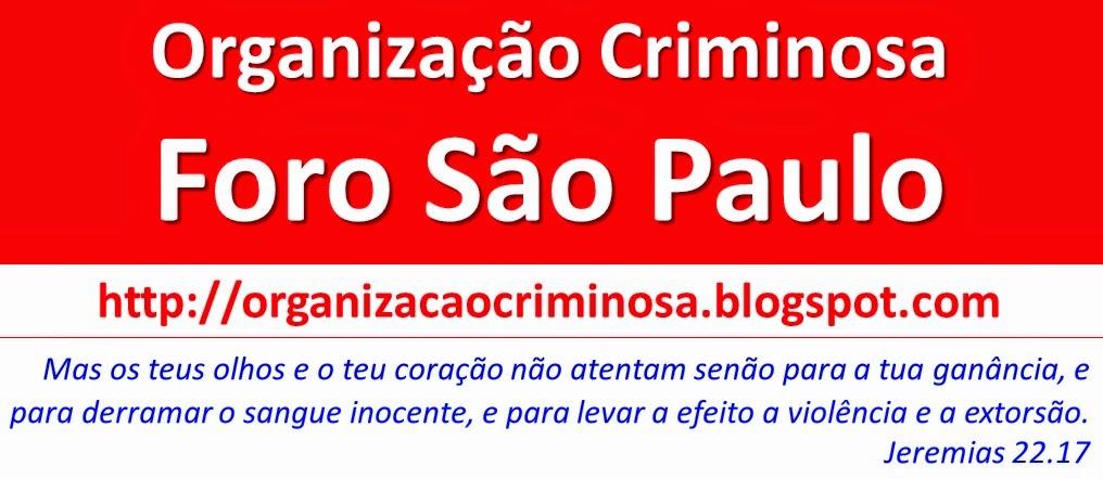 Foro São Paulo: Organização Criminosa