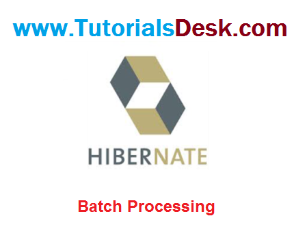 Hibernate Batch Processing Tutorial with examples