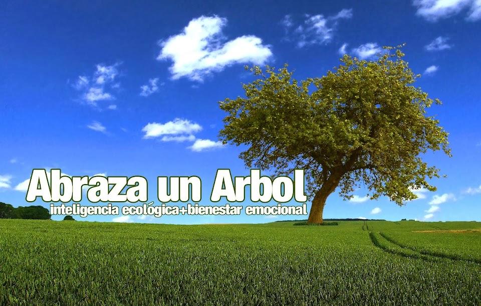 ABRAZA UN ARBOL: Inteligencia Ecológica+Bienestar emocional