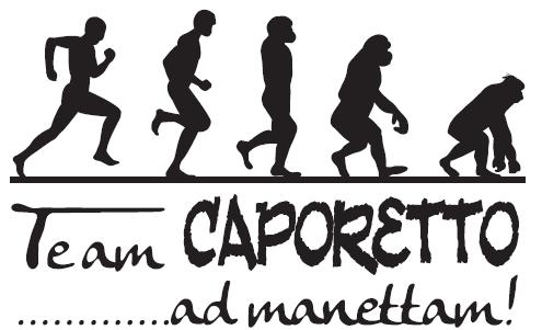 Team Caporetto.... ad manettam!