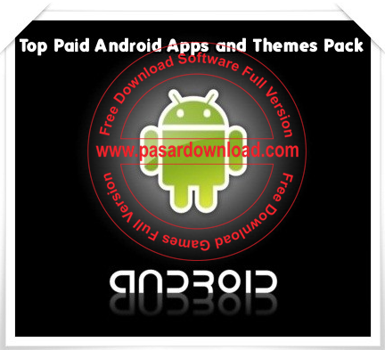 Free Download Top Paid Android Apps and Themes Pack 2014