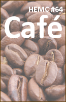 HEMC #64 - Café