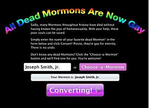 Now a website called All Dead Mormons Are Now Gay offers to