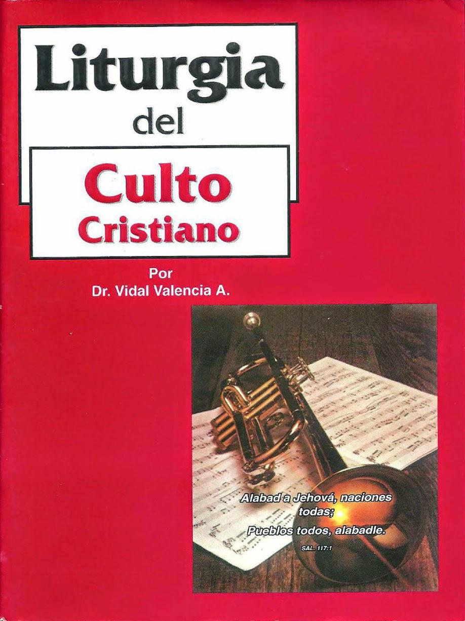 Vidal Valencia Ávila-Liturgia Del Culto Cristiano-