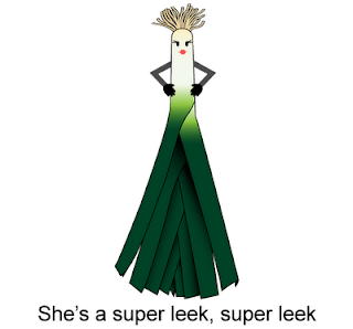 She's a super leek, super leek