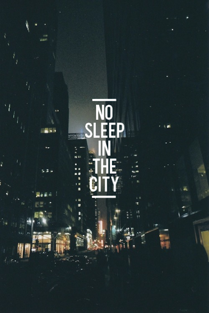 no sleep in the city