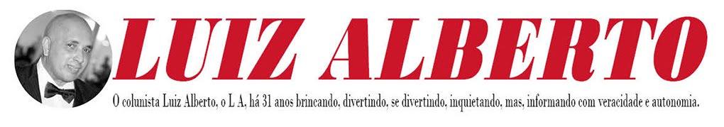 Coluna Luiz Alberto - Fotos, Notícias e Festas dos Famosos
