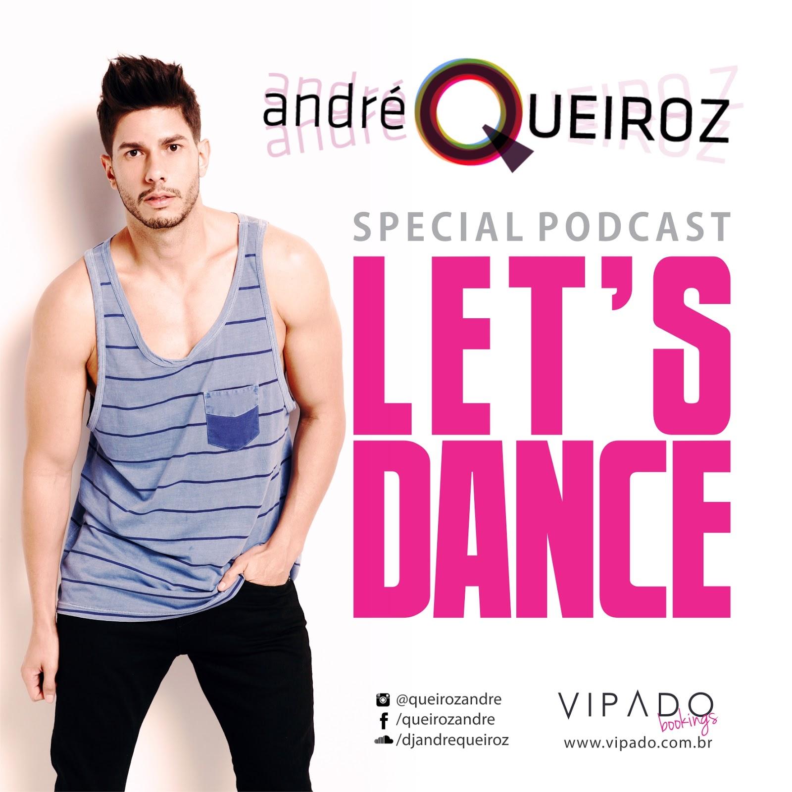 DJ ANDRÉ QUEIROZ - LET'S DANCE PODCAST