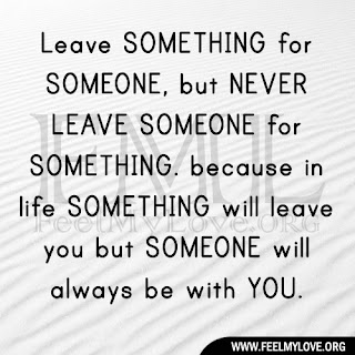 Leave SOMETHING for SOMEONE
