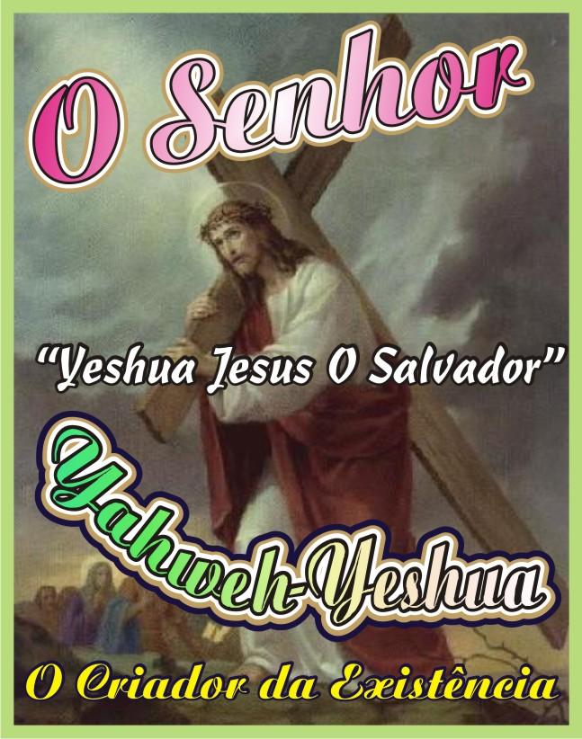 Yahewh - Yeshua O Salvador Ungido do Altíssimo