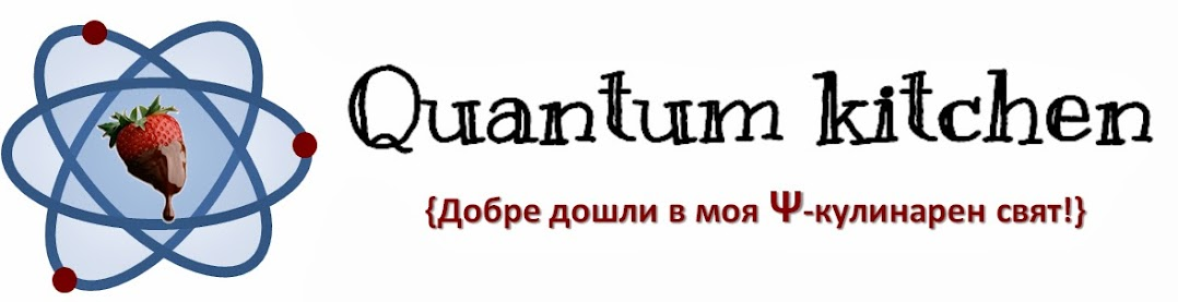 Quantum kitchen
