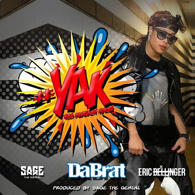 Da Brat – #YAK (You Already Know) (feat. Sage The Gemini & Eric Bellinger)