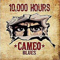Cameo Blues Band - 10,000 Hours