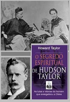 O SEGREDO ESPIRITUAL DE HUDSON TAYLOR