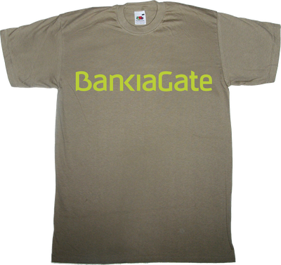 bankia useless capitalism useless economics useless Politics corruption spain is different t-shirt ephemeral-t-shirts