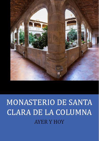 MONASTERIO DE SANTA CLARA DE LA COLUMNA, AYER Y HOY