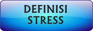 DEFINISI STRESS