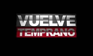 Ver Vuelve Temprano capítulos completos, TVN