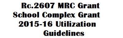 Rc.2607 MRC Grant School Complex Grant 2015-16 Utilization Guidelines