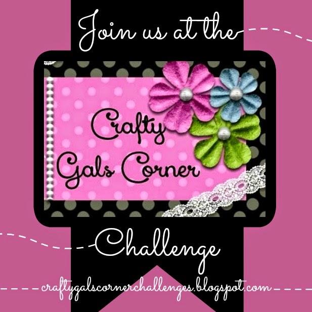 http://www.craftygalscornerchallenges.blogspot.com/