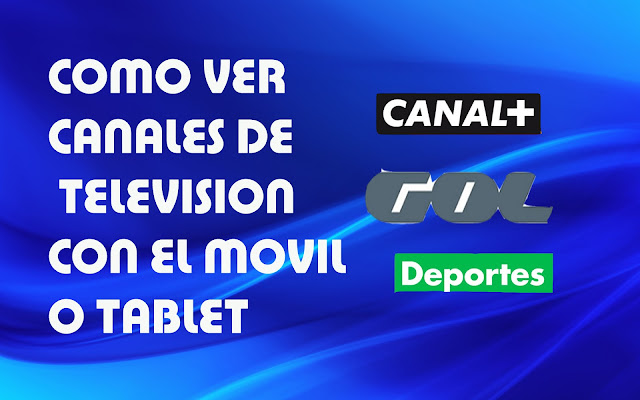 Como ver la tv en el movil o tablet canal plus gol television