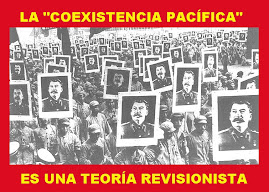 "La ""coexistencia pacífica"" es una teoría revisionista"