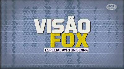 Visão Fox: Especial Ayrton Senna