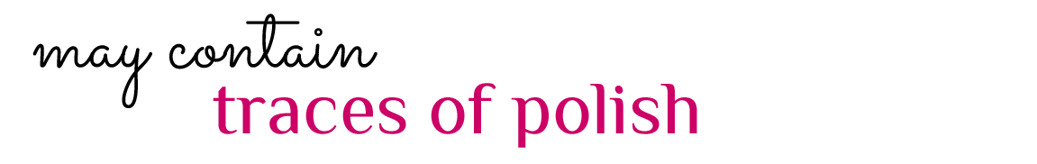 May contain traces of polish