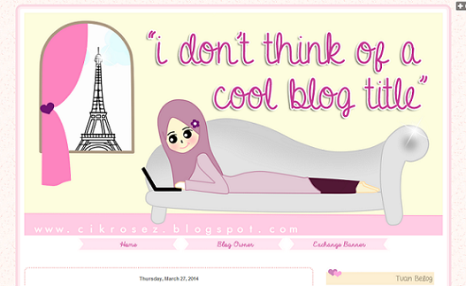 Tempahan : Full Edit Blog CikRose