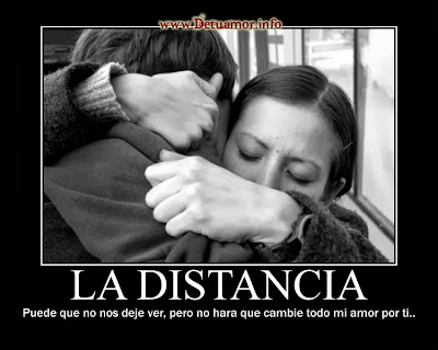 La distancia puede que no nos deje ver, pero no hara que cambie todo mi amor por ti.