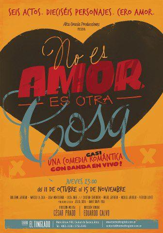 """""""No es amor es otra cosa"""" Teatro El Tinglado"""